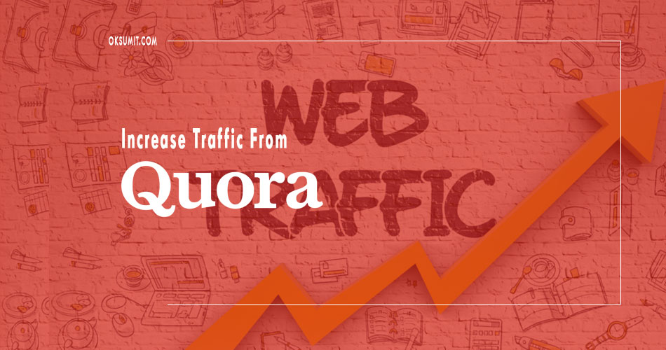 Quora se blog traffic kaise badhaye